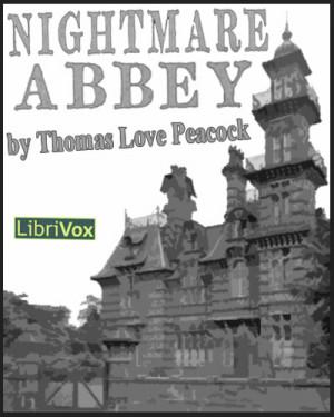LibriVox - Nightmare Abbey by Thomas Love Peacock