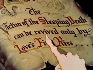 The victim of Sleeping Death can be revived only by Love's First Kiss