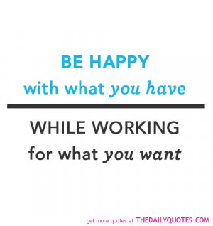 be-happy-with-what-you-have-life-quotes-sayings-pictures.jpg