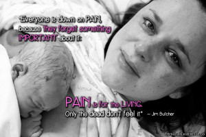 down on pain, because they forget something important about it: Pain ...