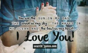 ... my sky, the waves in my ocean and the beat in my heart... I Love You
