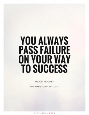 Success Quotes Failure Quotes Success And Failure Quotes Mickey Rooney