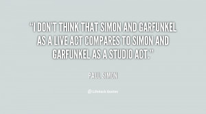 quote Paul Simon i dont think that simon and garfunkel 6430 png