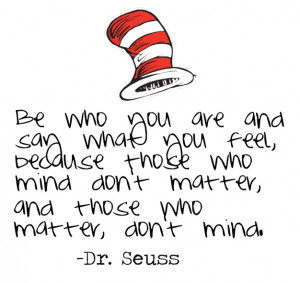 Dr. Seuss quote to live by!