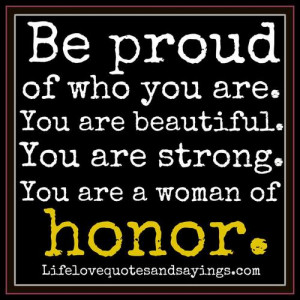 Be Proud Of Who You Are.. | Love Quotes And Sayings