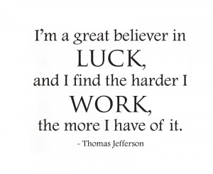 Wall Decal Quote Sticker The Harder I Work the More Luck Thomas ...