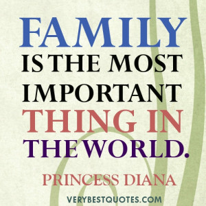 Family is the most important thing… Princess Diana picture Quote