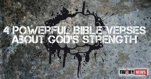 Powerful Bible Verses About God's Strength