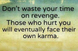 believe in Karma!