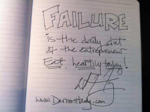 Failure is the daily diet of the entrepreneur. Eat heartily today! www ...