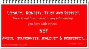 Loyalty, Honesty,Trust and Respect…