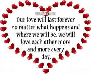 Our-love-will-last-forever-no-matter-what-happens-love-quote.jpg