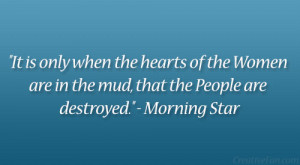 """... are in the mud, that the People are destroyed."""" – Morning Star"""