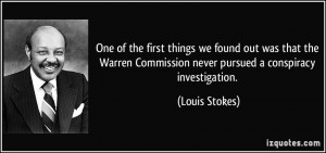 One of the first things we found out was that the Warren Commission ...