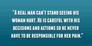 real man can't stand seeing his woman hurt. He is careful with his ...