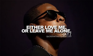 Now let's take a look about Jay Z Best Quotes