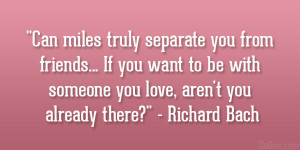 "... with someone you love, aren't you already there?"" – Richard Bach"