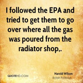 Harold Wilson - I followed the EPA and tried to get them to go over ...