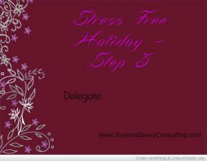 Stress Free Holidays...