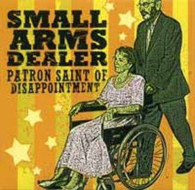 Small Arms Dealer - Patron Saint of Disappointment