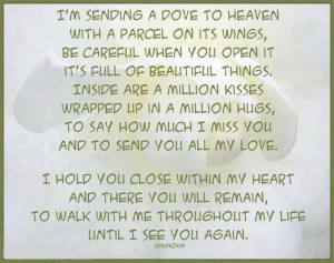 Quotes About Missing Someone In Heaven Sending a dove to heaven