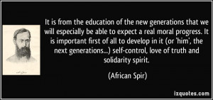 It is from the education of the new generations that we will ...