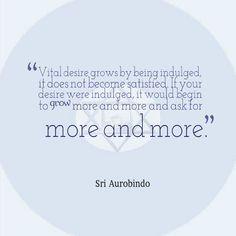 Sri Aurobindo-- a fitting quote for my sugar addiction