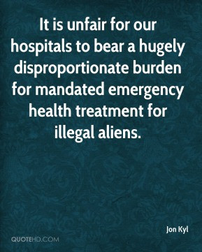 Jon Kyl - It is unfair for our hospitals to bear a hugely ...