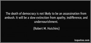 The death of democracy is not likely to be an assassination from ...