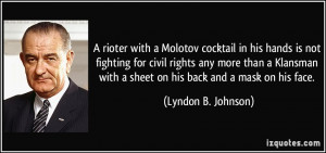 ... with a sheet on his back and a mask on his face. - Lyndon B. Johnson