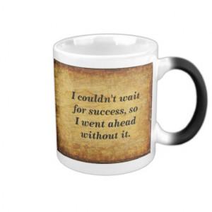 Jonathan Winters Success Quote Mug