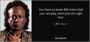 quote-you-have-to-know-400-notes-that-you-can-play-then-pick-the-right ...