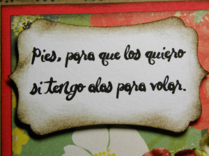 Sentiment is a quote from Frida Kahlo, it reads: