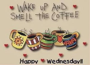 167626-Wake-Up-And-Smell-The-Coffee.jpg