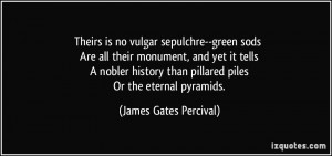 than pillared piles Or the eternal pyramids James Gates Percival