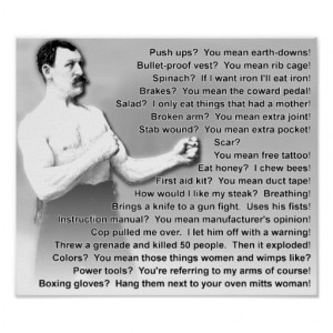 Overly Manly Man Quotes Sayings Funny Poster Sign