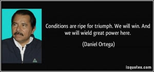 More Daniel Ortega Quotes
