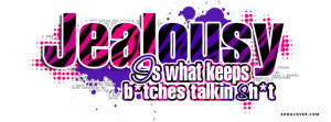 jealousy is what keeps btches talkin Facebook Cover