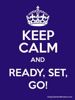 KEEP CALM AND READY, SET, GO! Poster