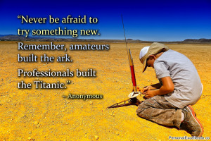 """Inspirational Quote: """"Never be afraid to try something new. Remember ..."""