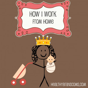 ... being a Mom is being with my kids and being able to work from home