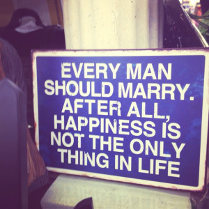 Quote every man should live by..