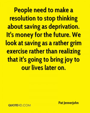 saving as deprivation. It's money for the future. We look at saving ...