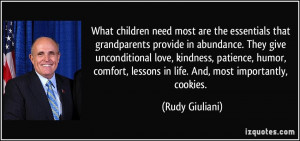 ... , lessons in life. And, most importantly, cookies. - Rudy Giuliani