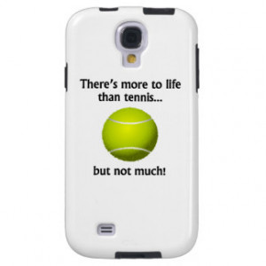 Tennis Sayings Electronics & Gadgets