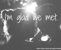glad we met ♥ More