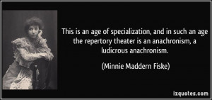 This is an age of specialization, and in such an age the repertory ...
