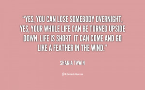 quote-Shania-Twain-yes-you-can-lose-somebody-overnight-yes-63629.png