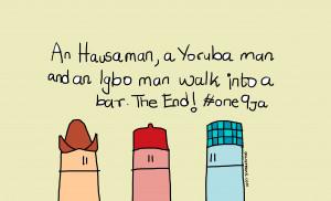 An Hausa Man, An Igbo Man and A Yoruba Man