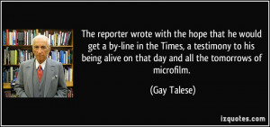 ... being alive on that day and all the tomorrows of microfilm. - Gay